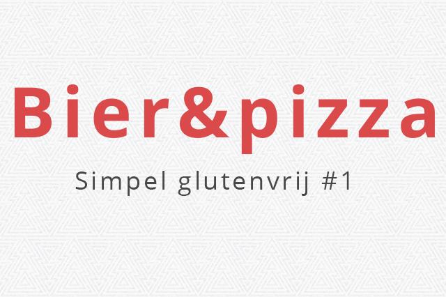 Glutenvrij bier en glutenvrije pizza - simpel glutenvrij