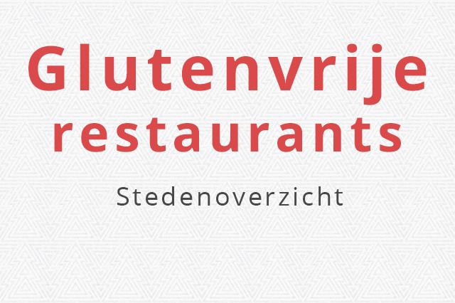 Glutenvrij uit eten stedenoverzicht